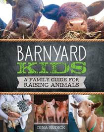 Barnyard Kids: A Family Guide to Raising Animals